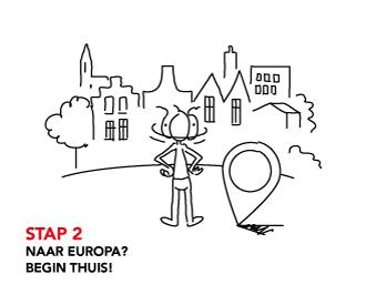 STAP 2 Naar Europa? Begin thuis!